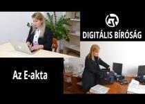 Embedded thumbnail for DIGITÁLIS BÍRÓSÁG : Az E-akta