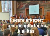 Embedded thumbnail for Pécsre érkezett a bíróságtörténeti kiállítás- és konferencia-körút
